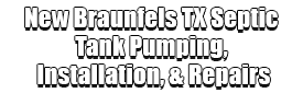 New Braunfels TX Septic Tank Pumping, Installation, & Repairs Logo-We offer Septic Service & Repairs, Septic Tank Installations, Septic Tank Cleaning, Commercial, Septic System, Drain Cleaning, Line Snaking, Portable Toilet, Grease Trap Pumping & Cleaning, Septic Tank Pumping, Sewage Pump, Sewer Line Repair, Septic Tank Replacement, Septic Maintenance, Sewer Line Replacement, Porta Potty Rentals, and more.